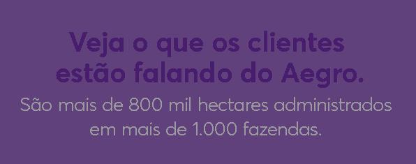 veja o que estão falando do Aegro - Mais de um milhão de hectares em 1000 fazendas